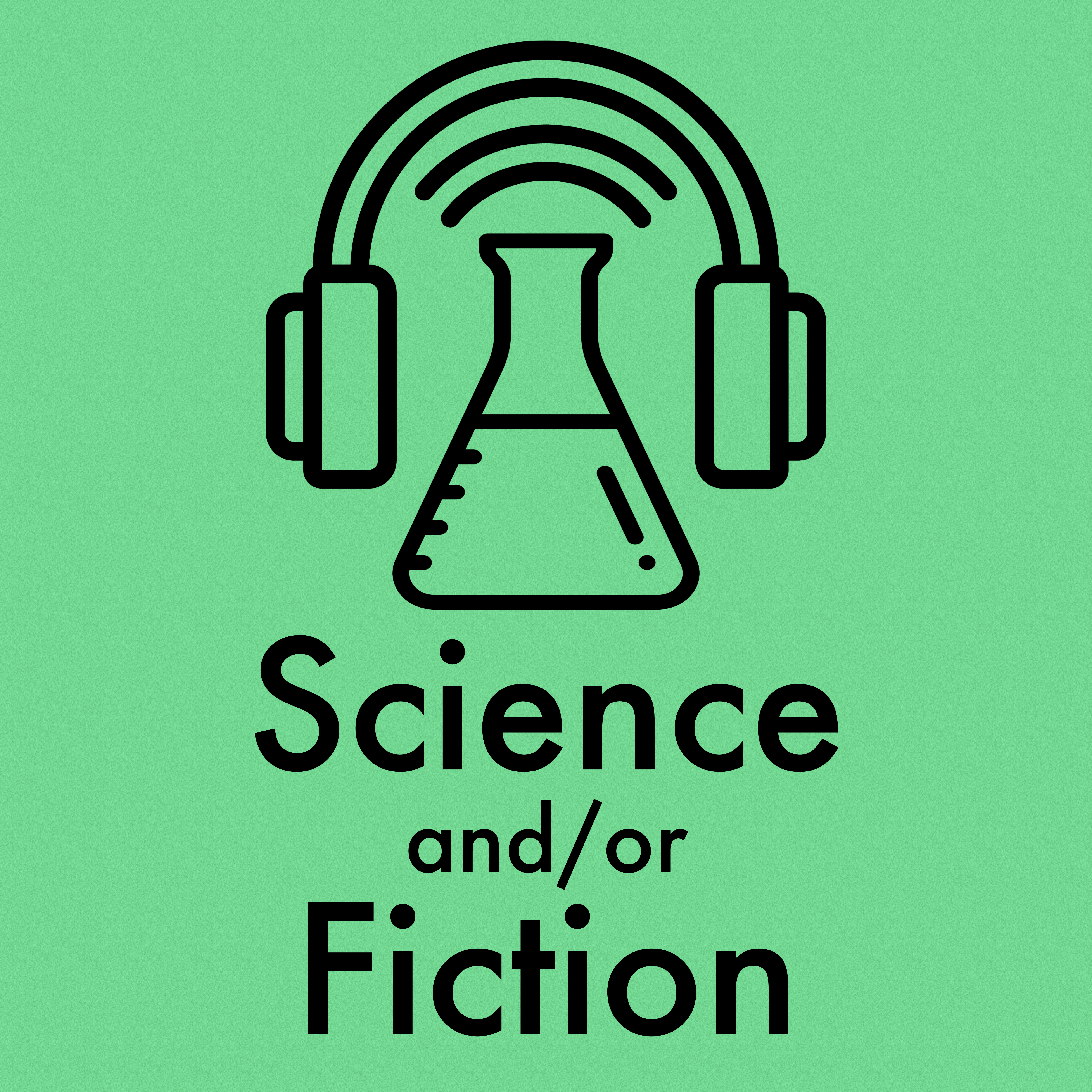Science and/or Fiction